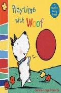Playtime With Woof: Woof Touch-and-feel por Caroline Jayne Church