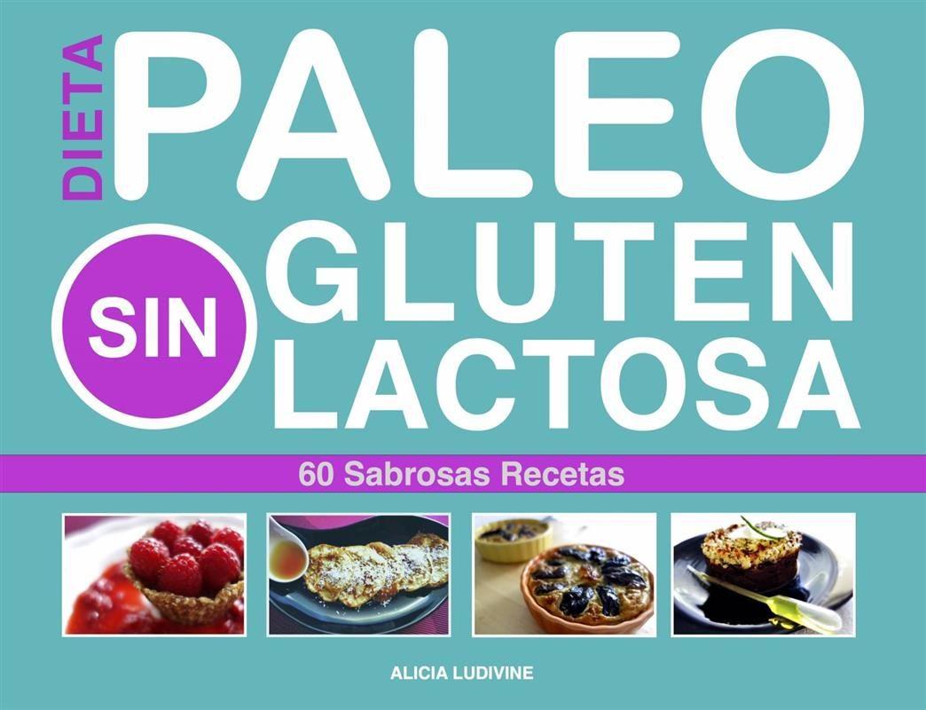 paleo dieta, sin gluten, sin lactosa ebook   alicia ludivine