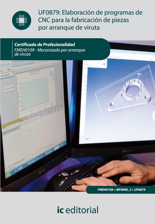 (i.b.d.)elaboracion de programas de cnc para la fabricacion de piezas por arranque de viruta. fmeh0109 --9788415648307
