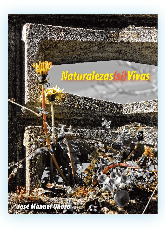 Naturalezas (sí) Vivas   por José Manuel Manuel Oñoro epub