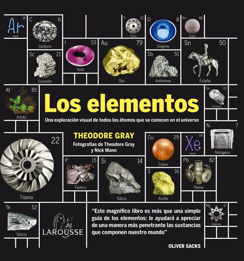 Los elementos, de Theodore Gray. Larousse.