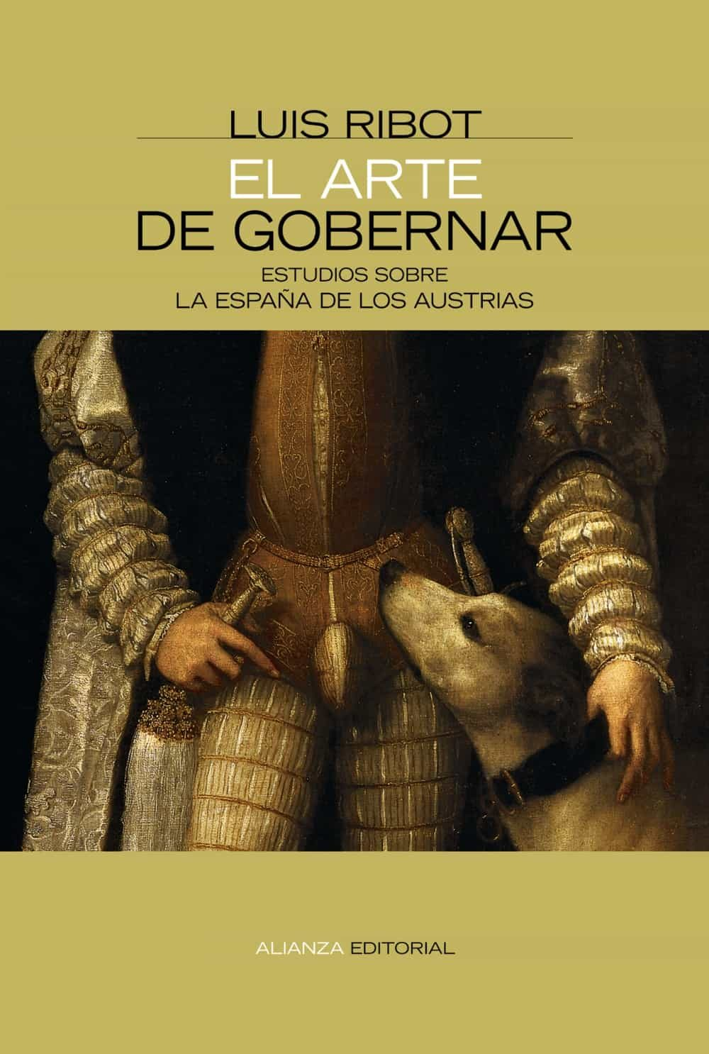 EL ARTE DE GOBERNAR: ESTUDIOS SOBRE LA ESPAÑA DE LOS AUSTRIAS   LUIS ...