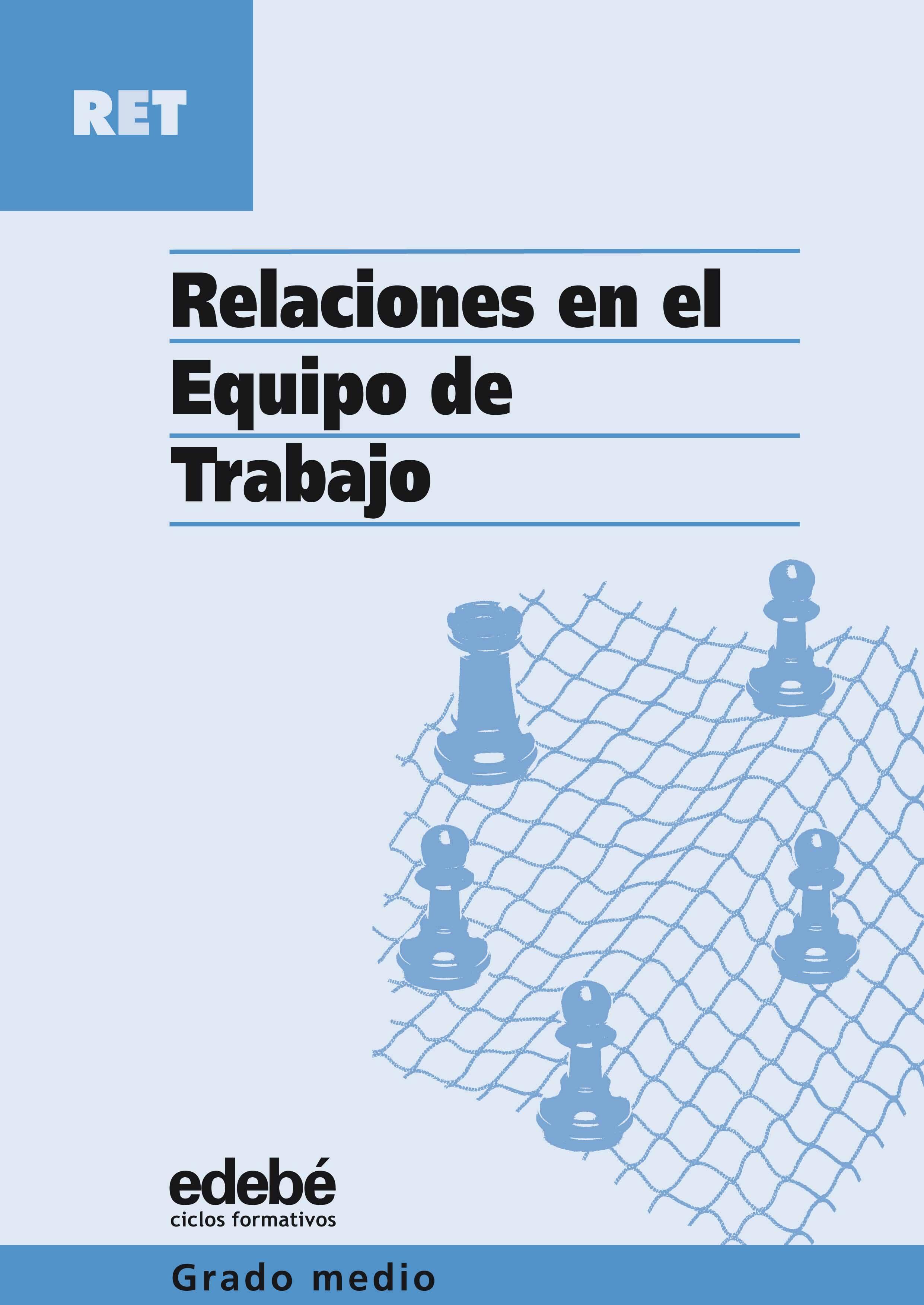 relaciones en el equipo de trabajo (ciclo formativo grado medio)-9788423673407