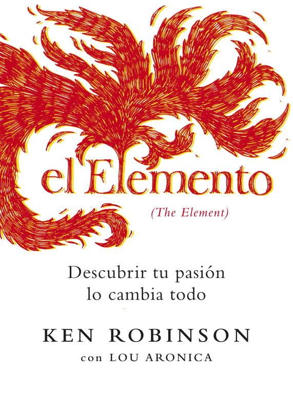 libro el elemento descubrir tu pasion lo cambia todo pdf