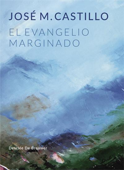 el evangelio marginado-jose m. castillo-9788433030207