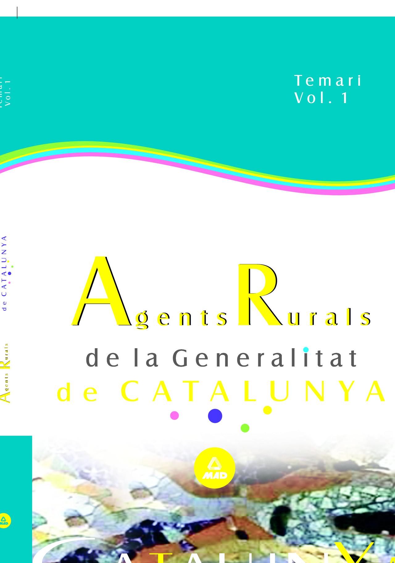 Agents Rurals De La Generalitat De Catalunya. Temari. Vol. 1 por Vv.aa.