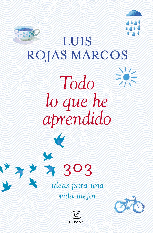 PE) TODO LO QUE HE APRENDIDO   LUIS ROJAS MARCOS   Comprar libro ...