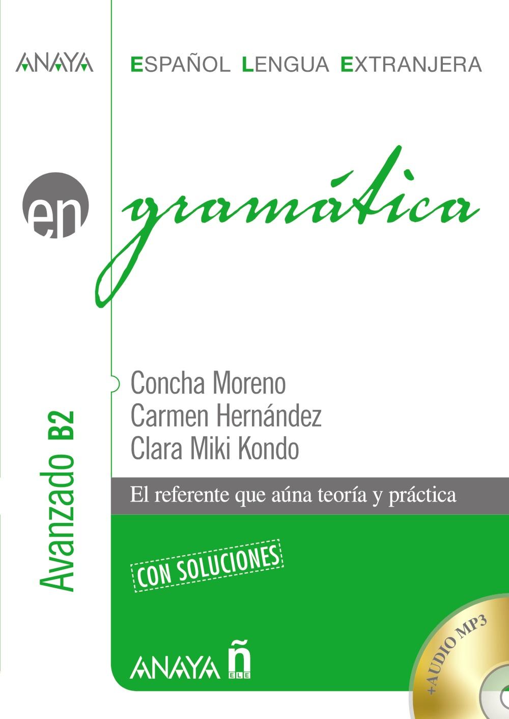 Gramatica: Nivel Avanzado B2 por Concha Moreno Garcia;                                                           Carmen Hernandez Alcaide;