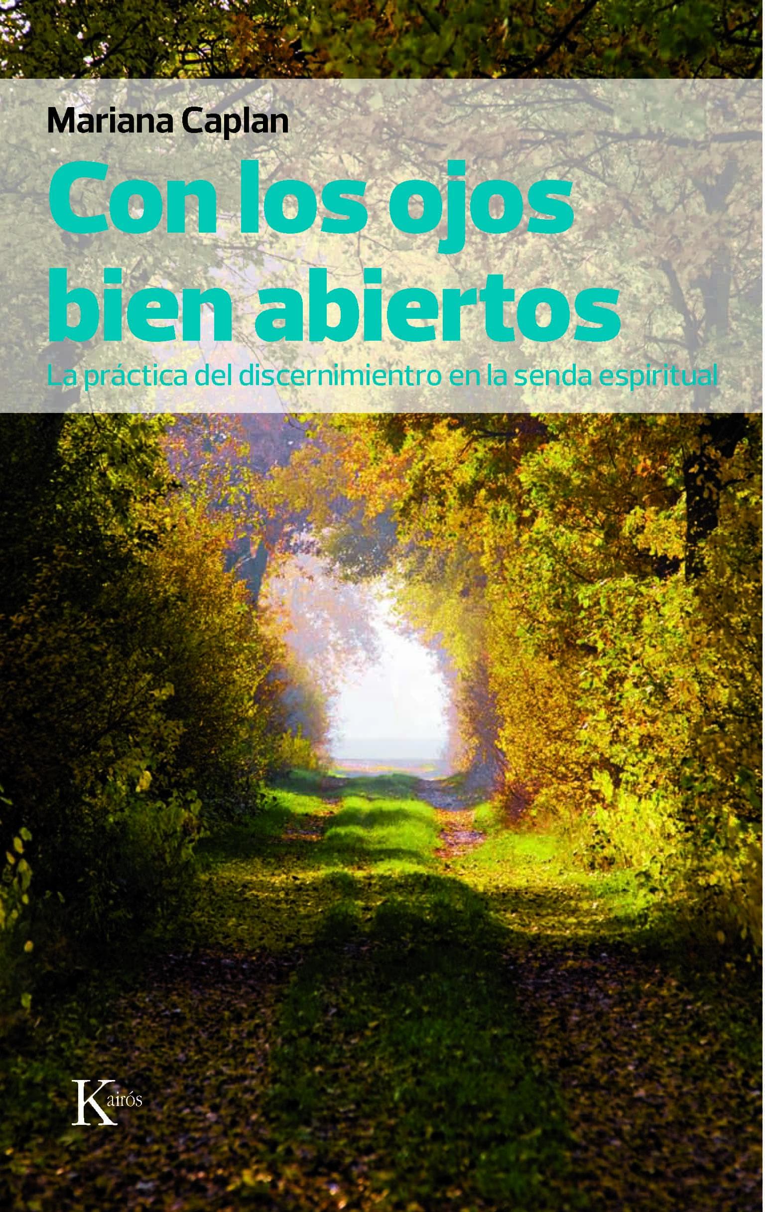 con los ojos bien abiertos: la practica del discernimiento en la senda espiritual-mariana caplan-9788472457607