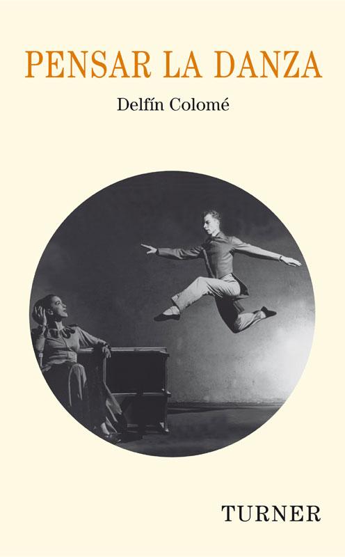Pensar La Danza por Delfin Colome Gratis