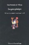 Los Gatos Principes: 1998-2001 (vii Premio Internacional De Poesi A Generacion Del 27) por Luis Antonio De Villena