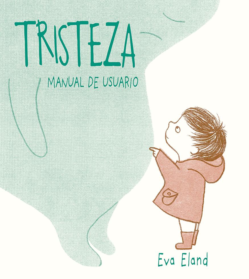 Tristeza: Manual De Usuario por Eva Eland