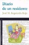 Diario De Un Residente por Jose Maria Izquierdo Rojo