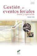 Gestion De Eventos Feriales: Diseño Y Organizacion por Yolanda Triviño epub