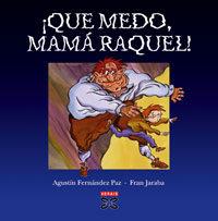 ¡que Medo, Mama Raquel! por Agustin Fernandez Paz;                                                                                    Fran Jaraba Gratis