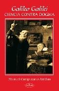 Galileo Galilei: Ciencia Contra Dogma por Manuel Campuzano Arribas epub