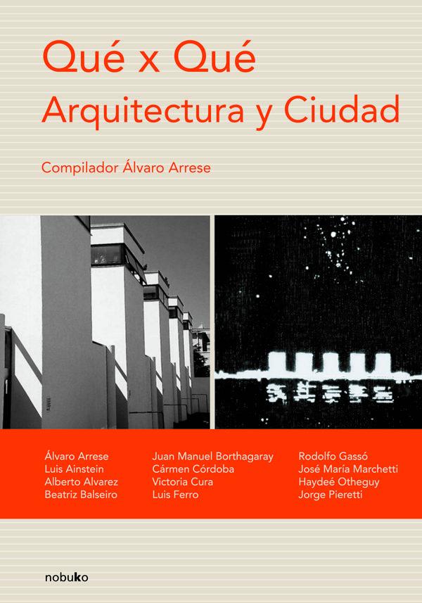 Que X Que: Arquitectura Y Ciudad por Alvaro (comp.) Arrese epub