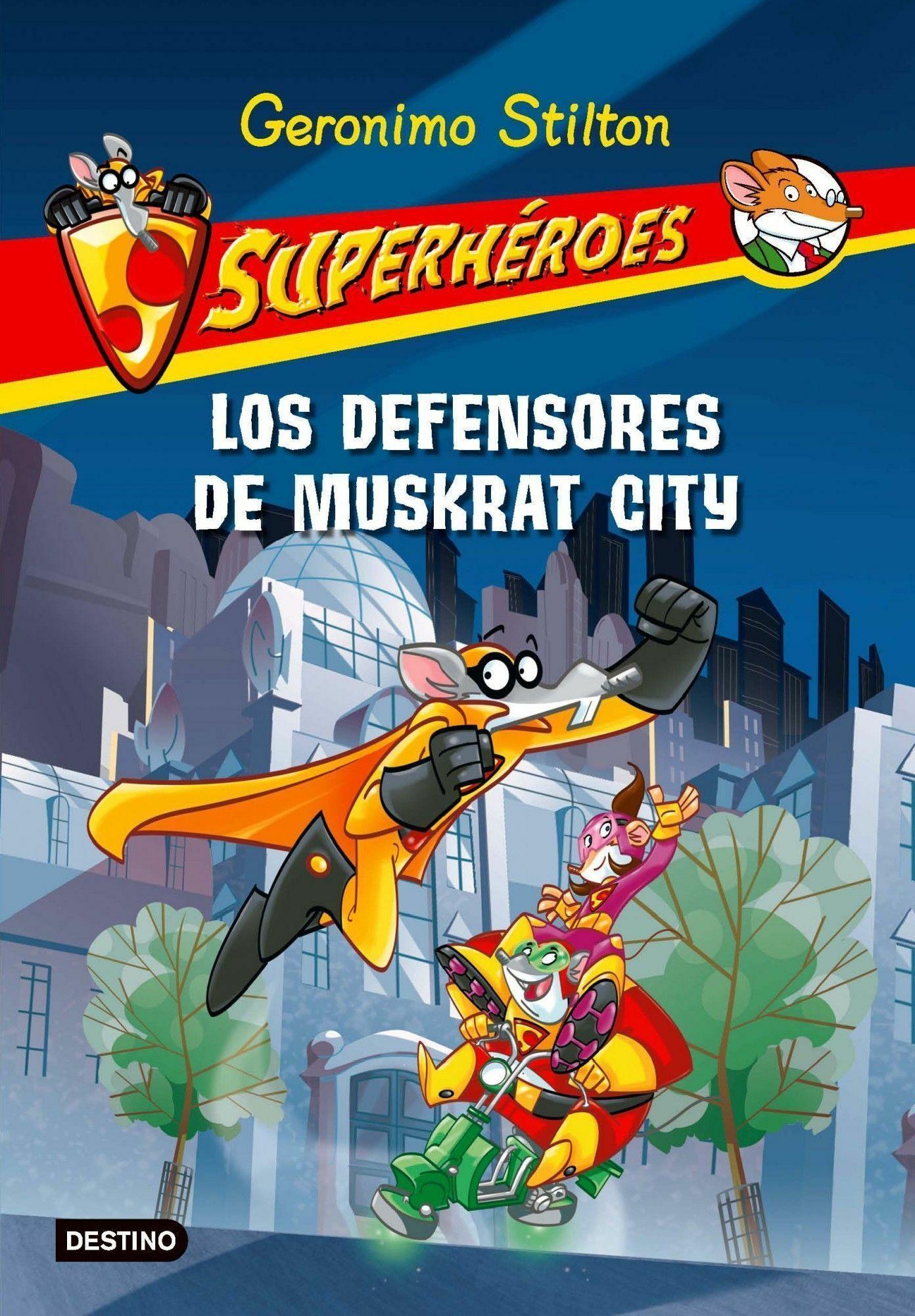 Superheroes 1: Los Defensores De Muskrat City por Geronimo Stilton epub