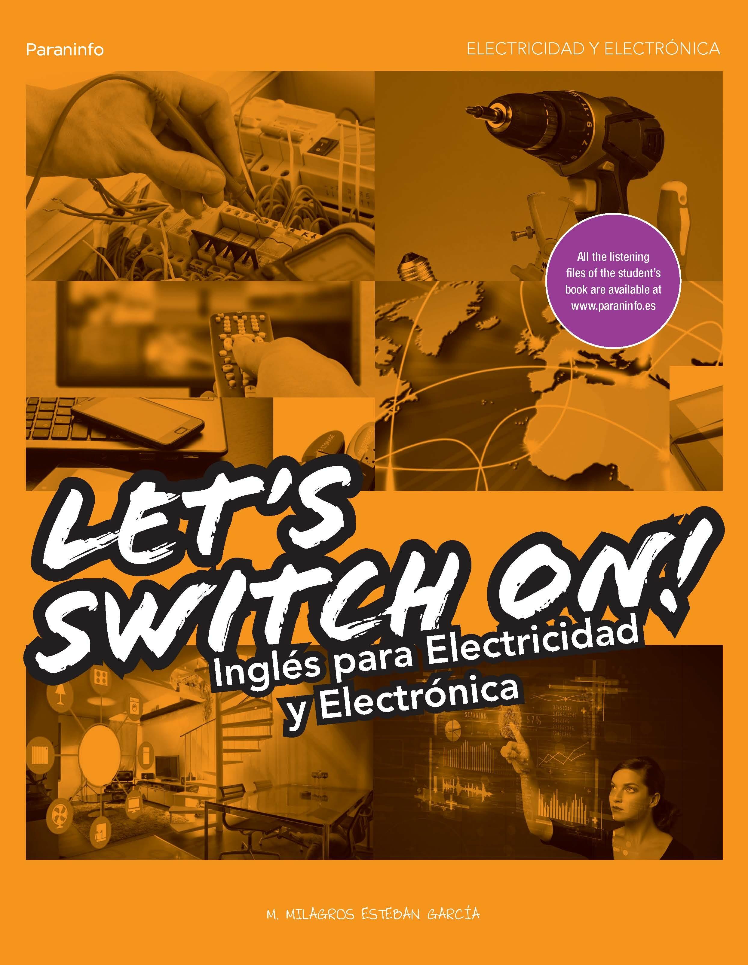 Let S Swich On ! Inglés Para Electricidad Y Electronica por Milagros Esteban Garcia