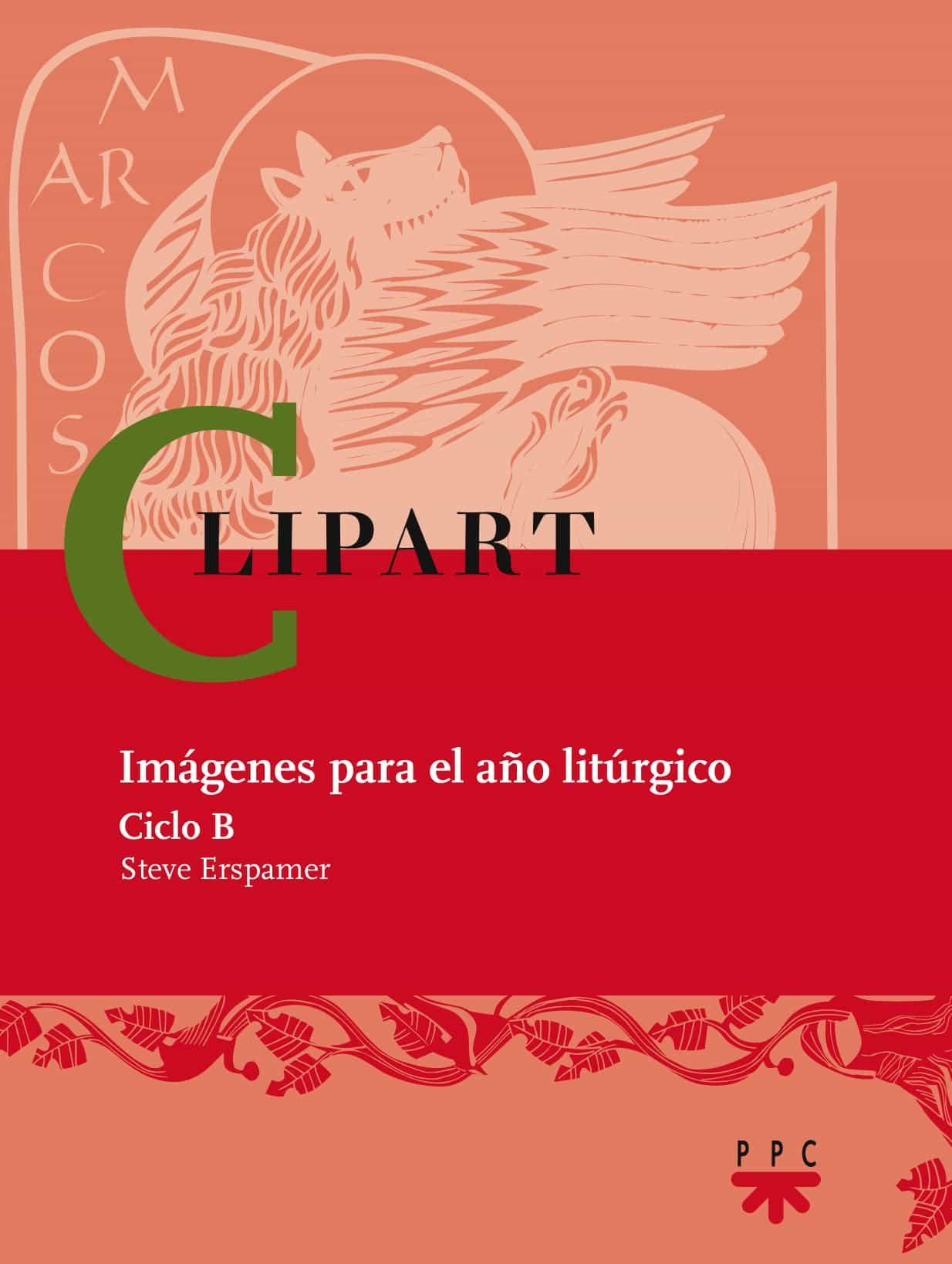 Clipart: Imagenes Para El Año Liturgico (ciclo B9) (incluye Cd-ro M) por Steve Erspamer