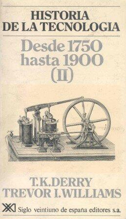 historia de la tecnologia (t. ii): desde 1750 hasta 1900-t.k. derry-trevor i. williams-9788432302817