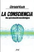 La Consciencia: Una Aproximacion Neurobiologica por Cristof Koch epub