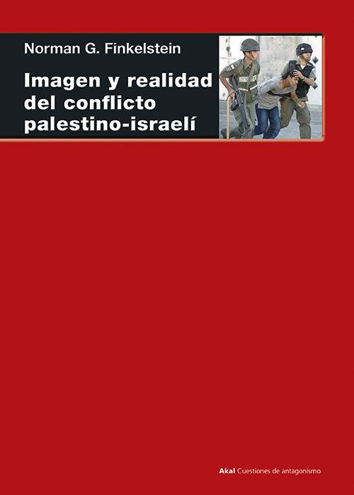 imagen y realidad del conflicto palestino-israeli-norman g. finkelstein-9788446020417