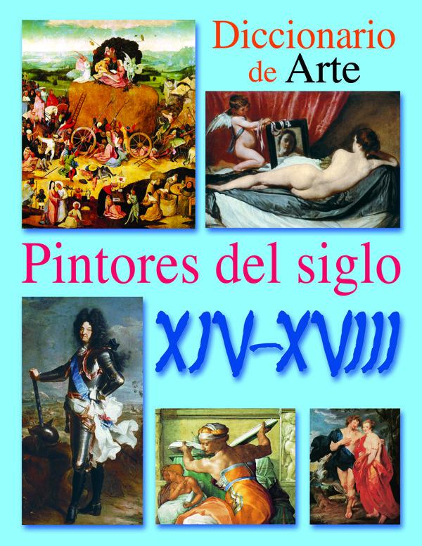 Pintores Del Siglo Xiv-xviii (diccionario De Arte) por Vv.aa.