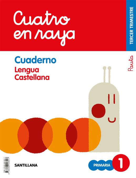 Lengua 1º Educacion Primaria Cuatro En Raya Cuaderno 3 Pauta Cas Ed 2018 por Vv.aa.
