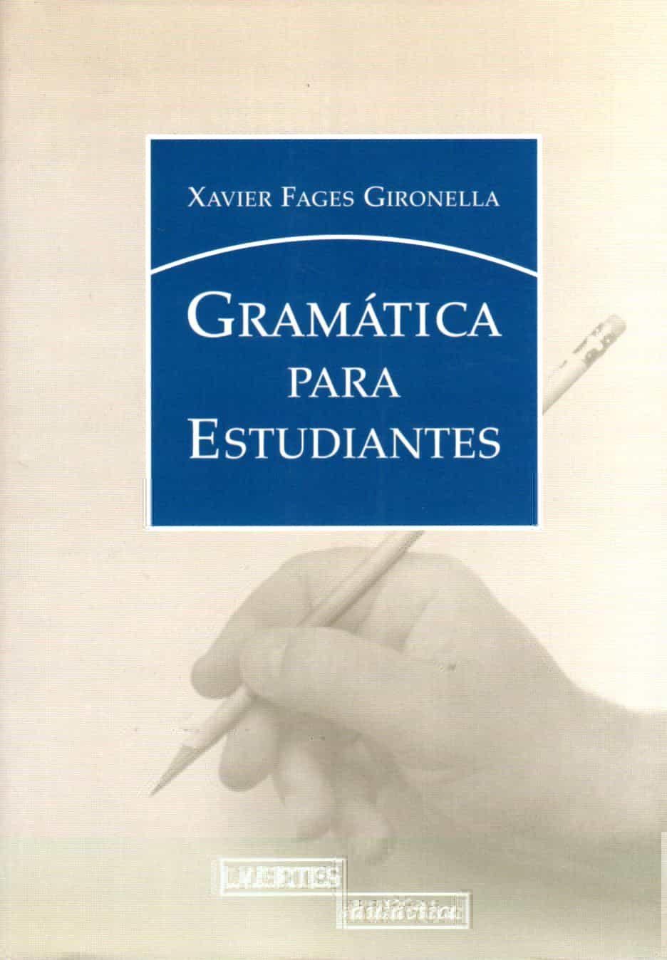 Gramatica Para Estudiantes por Xavier Fages Gironella epub
