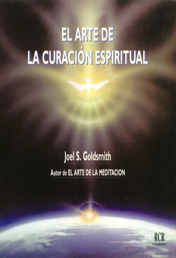 el arte de la curacion espiritual-joel s. goldsmith-9788482450117