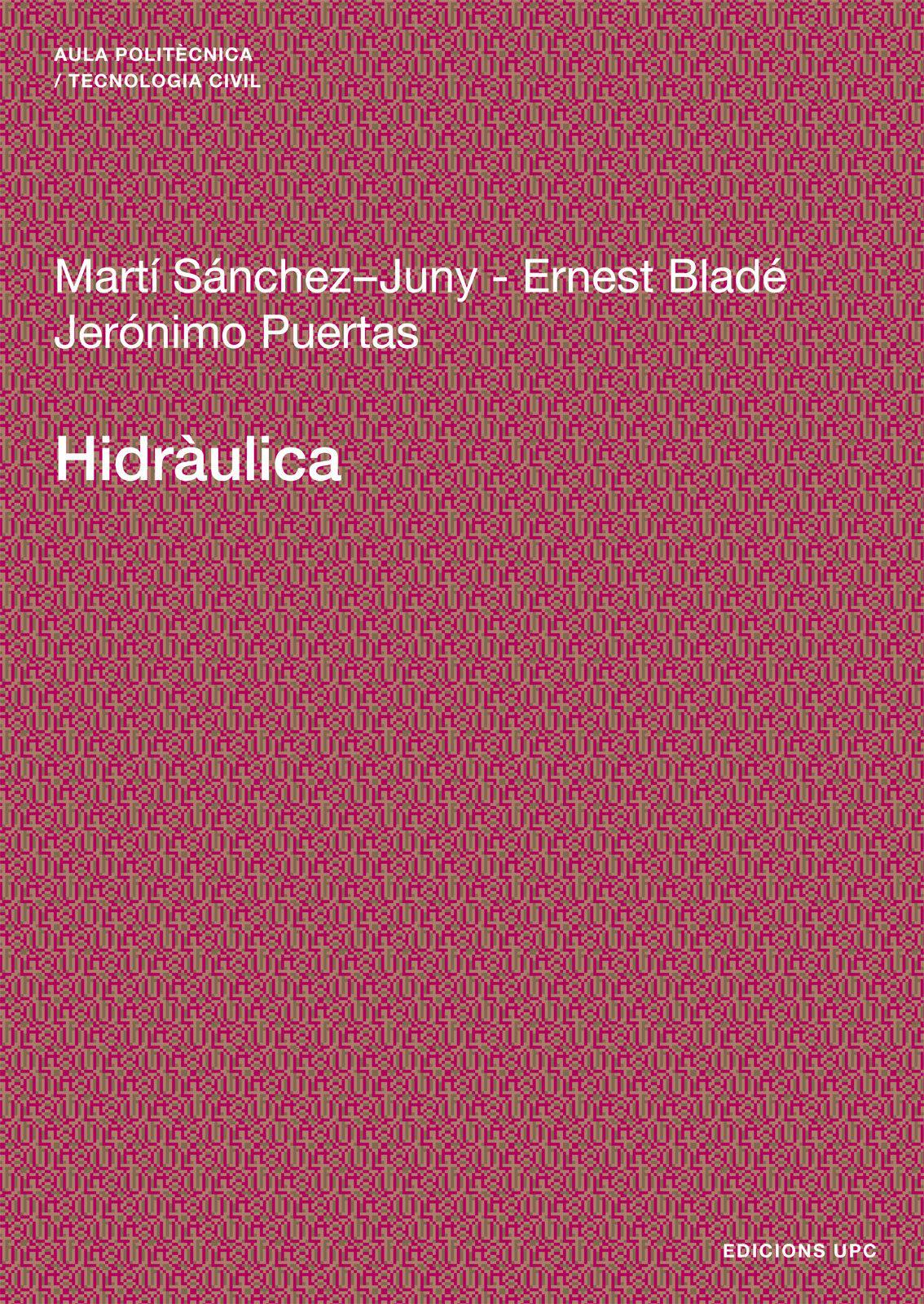 Hidraulica por Marti Sanchez-juny;                                                                                                                                                                                                          Ernest Blade;               epub