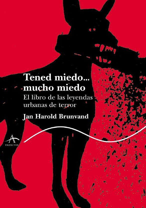 Tened Miedo Mucho Miedo: Leyendas Urbanas De Terror por Jan Harold Brunvand epub