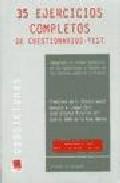 35 Ejercicios Completos De Cuestionarios - Test: Adaptados Al Pri Mer Ejercicio De Las Oposiciones A Ingreso En Las Carreras Judicial Y Fiscal por Francisco De P. Et Al Blasco Gasco