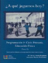 ¿ A Que Jugamos Hoy ? Programacion Primer Ciclo De Primaria. Educ Acion Fisica. Tomo Ii por Maria Nieves Marin Regalado