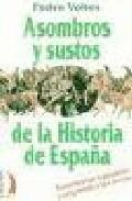 descargar ASOMBROS Y SUSTOS DE LA HISTORIA DE ESPAÑA pdf, ebook