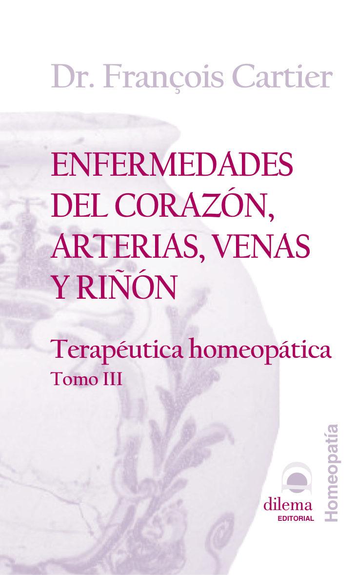 ENFERMEDADES DEL CORAZON, ARTERIAS, VENAS Y RIÑON: TERAPEUTICA HO ...