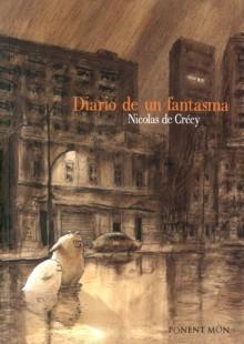 Diario De Un Fantasma por Nicolas De Crecy epub