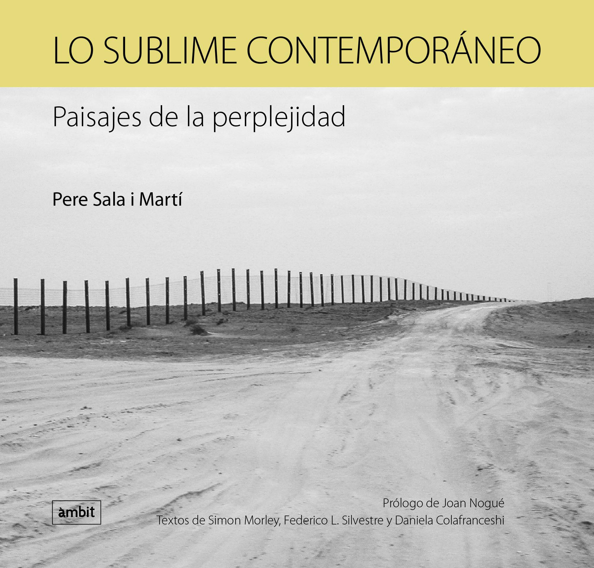 lo sublime contemporaneo: paisajes de la perplejidad-pere sala i marti-9788496645417