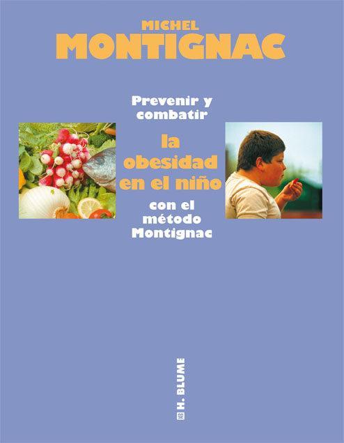Prevenir Y Combatir La Obesidad En El Niño Con El Metodo Montigna C por Michel Montignac epub