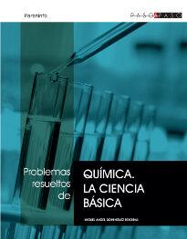 Problemas Resueltos De Quimica: La Ciencia Basica por M.d. Reboiras