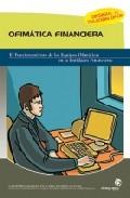 Ofimatica Financiera: Manual Practico Para El Empleado Administra Tivo De Entidades Financieras por Vv.aa.