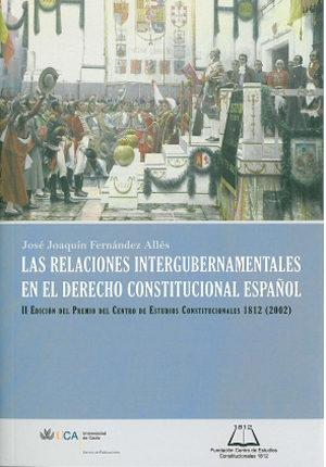 Las Relaciones Intergubernamentales En El Derecho Constitucional por Jose Joaquin Fernandez Alles