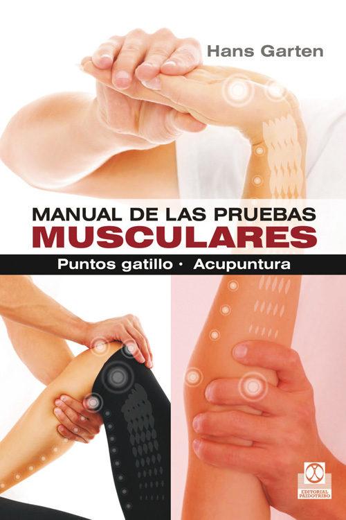 manual de las pruebas musculares. puntos gatillo. acupuntura-hans garten-9788499104317