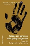 Propuestas Para Una Antropologia Argentina (t. Vii) por Carlos Enrique Berbeglia