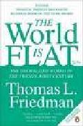 The World Is Flat: The Globalized World In The Twenty-first Centu Ry por Thomas Friedman