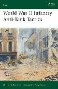 World War Ii Infantry Anti-tank Tactics por Gordon L. Rottman