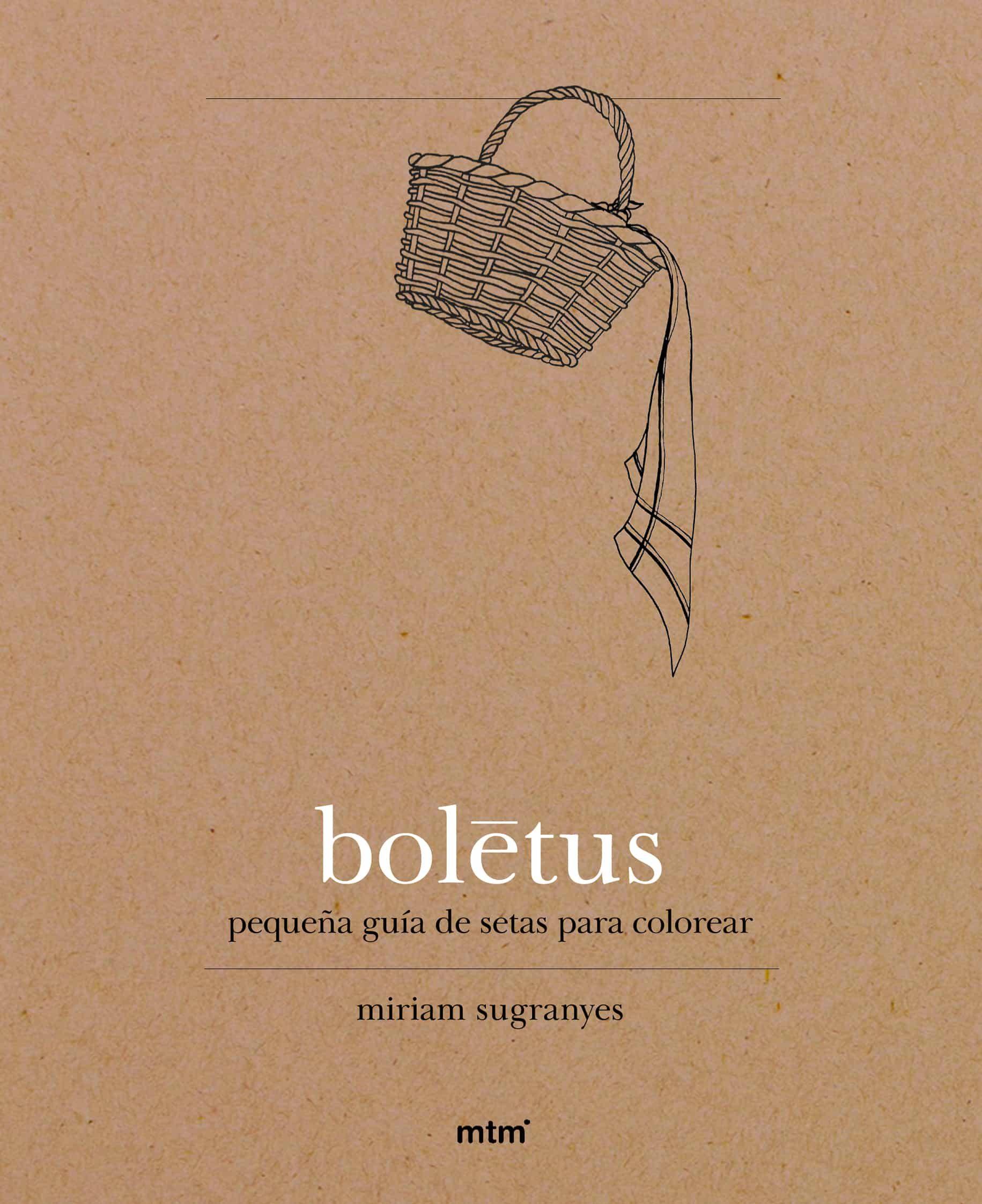 BOLETUS: PEQUEÑA GUIA DE SETAS PARA COLOREAR | MIRIAM SUGRANYES ...