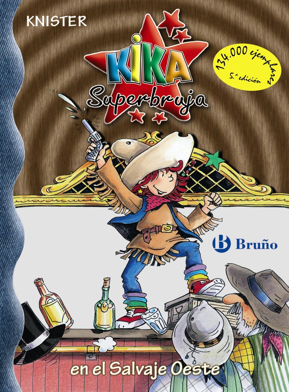 Kika Superbruja En El Salvaje Oeste (nº 13) por Knister epub