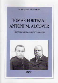 Tomas Forteza I Antoni M.alcover Historia D Una Amistat (1880-189 8) por Maria Pilar Perea epub
